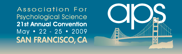 The Association for Psychological Science - 21st Annual Convention