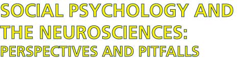 Social Psychology and the Neurosciences: Perspectives and Pitfalls