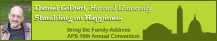 APS Annual Convention Bring the Family Address - Daniel Gilbert