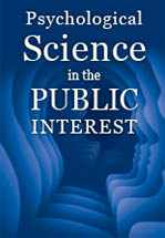 Psychological Science in the Public Interest