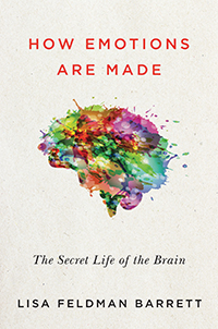 "This is the cover of Lisa Feldman Barrett's book, ""How Emotions Are Made: The Secret Life of the Brain."""