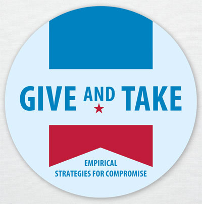 """This is a photo of a botton that reads, """"Give and Take: Empirical Strategies for Compromise."""""""