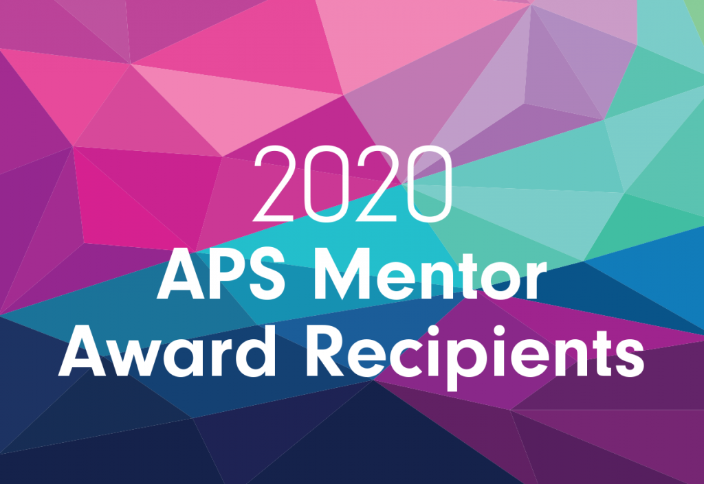 2020 APS Mentor Award Recipients